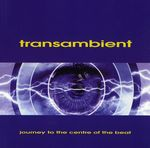 Transambient: Journey To The Centre Of The Beat