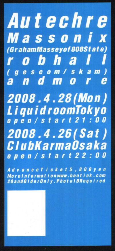 Sat:26:Apr:08 - Massonix (w. Autechre) - Club Karma - Osaka - Japan.
