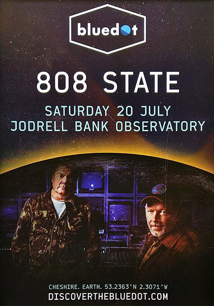 Flyer 20 Jul 2019 808 State live at Bluedot Festival Jodrell Bank