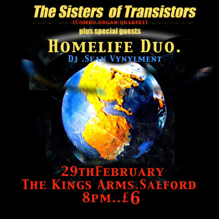 Fri:29:Feb:08 - The Sisters Of Transistors - King's Arms - Salford.